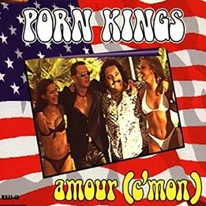 Porn Kings - Amour (C'mon)
