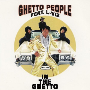 Ghetto People feat L-Viz - In the ghetto