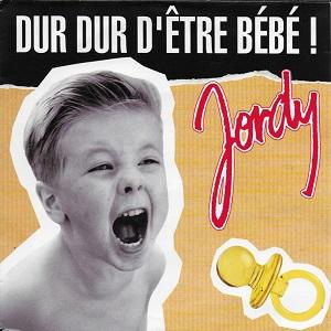Jordy - Dur dur d'être bébé