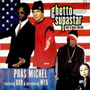Pras Michel feat ODB & Mya - Ghetto supastar
