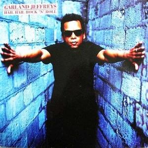 Garland Jeffreys - Hail Hail Rock 'n' Roll