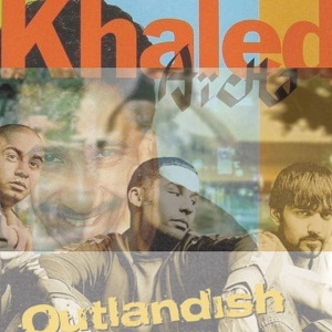 Khaled / Outlandish - Aïcha