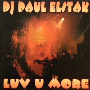 DJ Paul Elstak - Luv u more