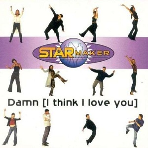 Starmaker - Damn I think I love you