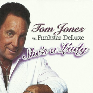 Tom Jones vs Funkstar DeLuxe - Shes a lady