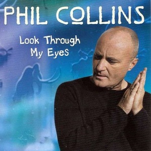 Phil Collins - Look through my eyes